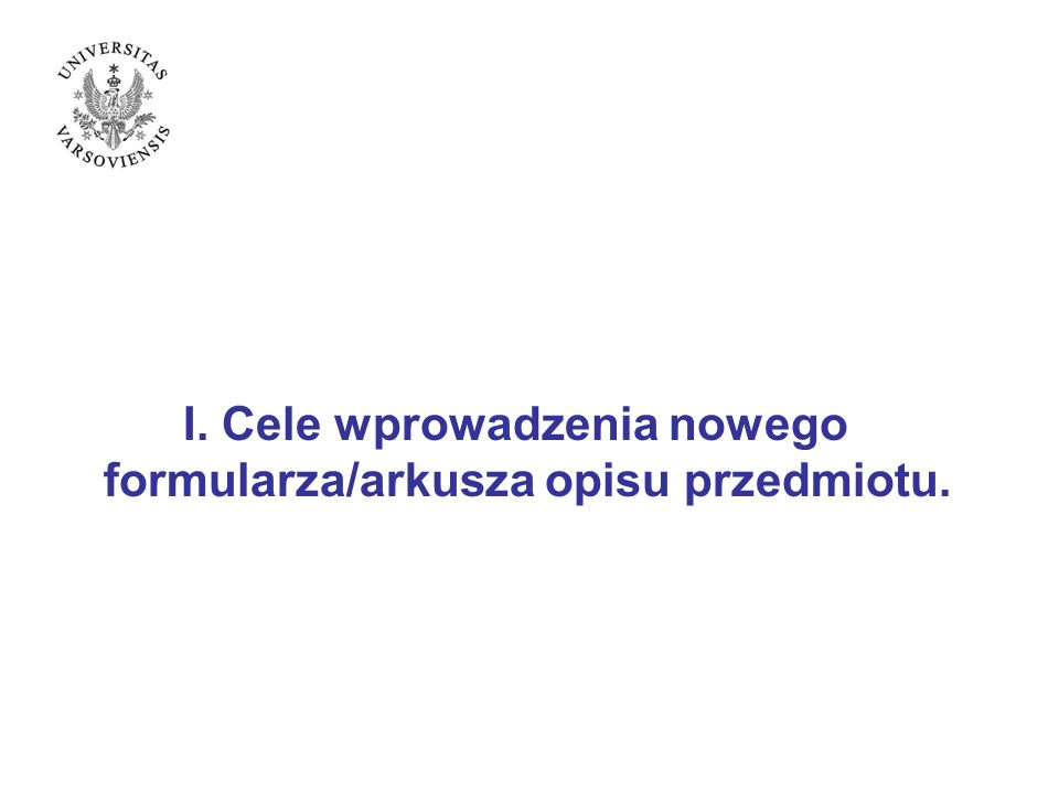 I. Cele wprowadzenia nowego formularza/arkusza opisu przedmiotu.