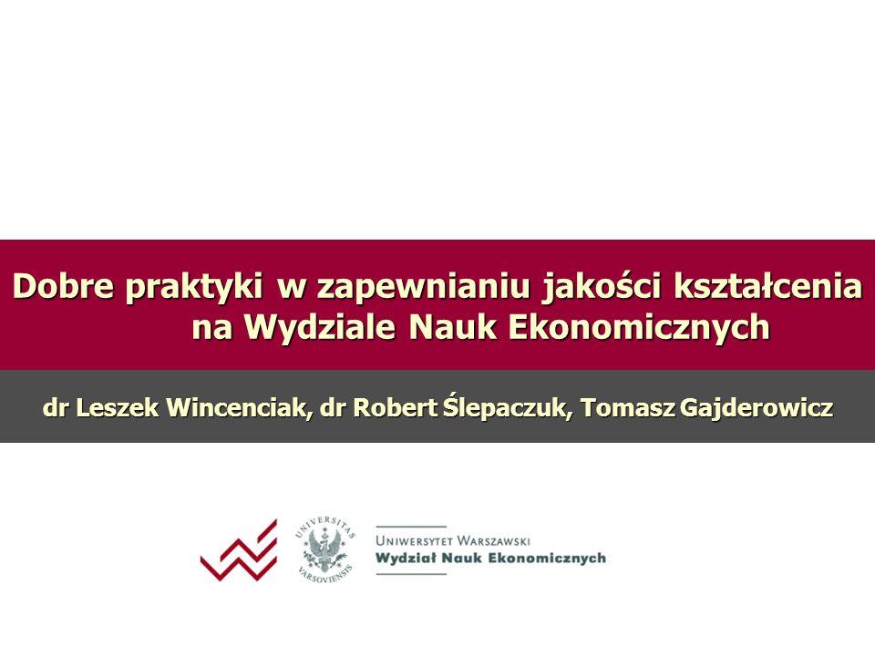 dr Leszek Wincenciak, dr Robert Ślepaczuk, Tomasz Gajderowicz