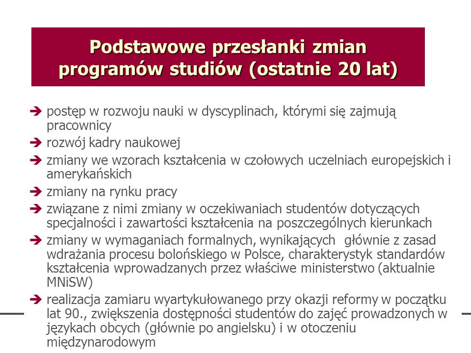 Podstawowe przesłanki zmian programów studiów (ostatnie 20 lat)