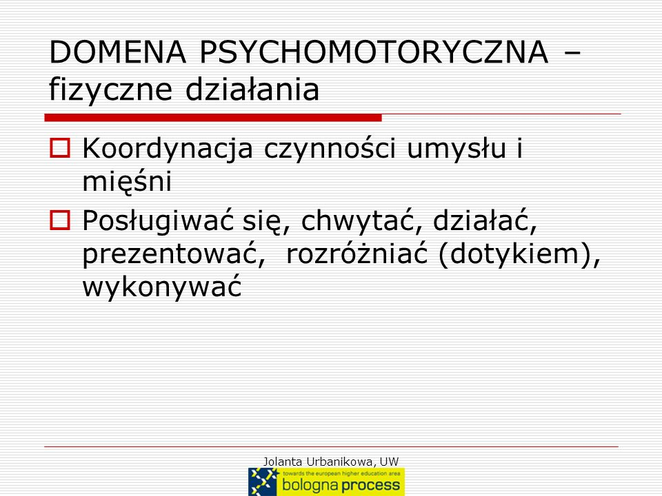 DOMENA PSYCHOMOTORYCZNA – fizyczne działania