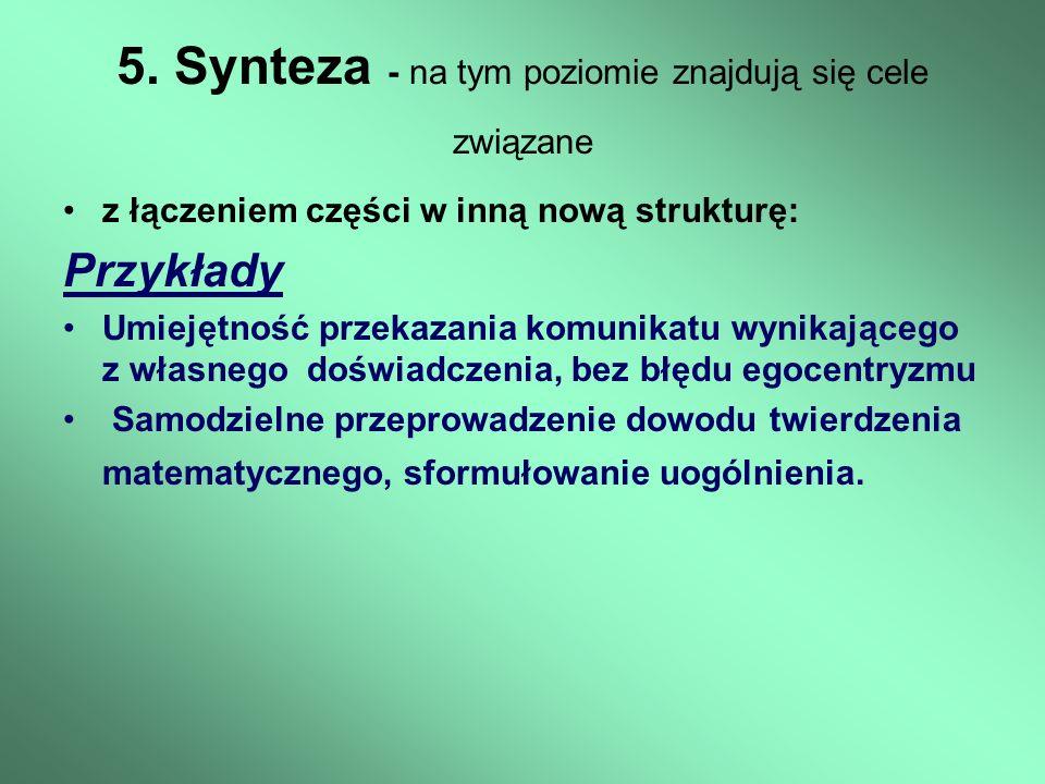 5. Synteza - na tym poziomie znajdują się cele związane