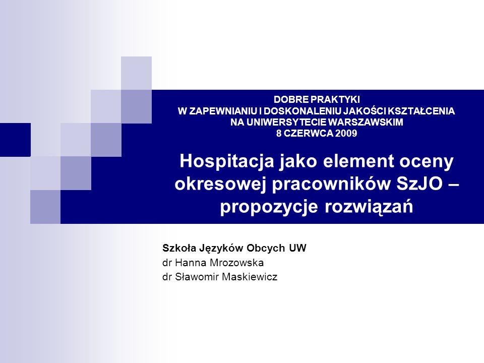 Szkoła Języków Obcych UW dr Hanna Mrozowska dr Sławomir Maskiewicz
