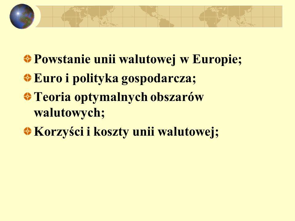 Powstanie unii walutowej w Europie;