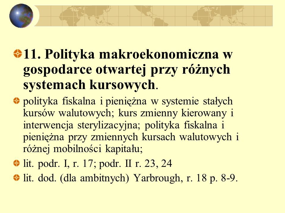 11. Polityka makroekonomiczna w gospodarce otwartej przy różnych systemach kursowych.