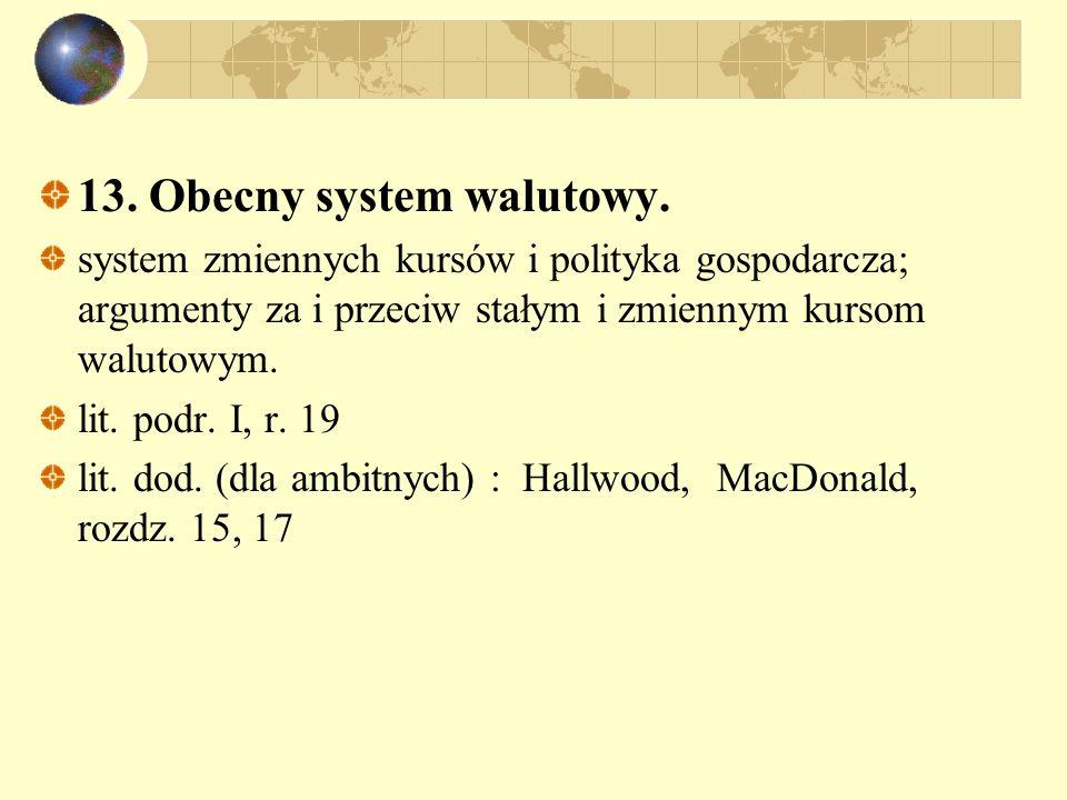 13. Obecny system walutowy.