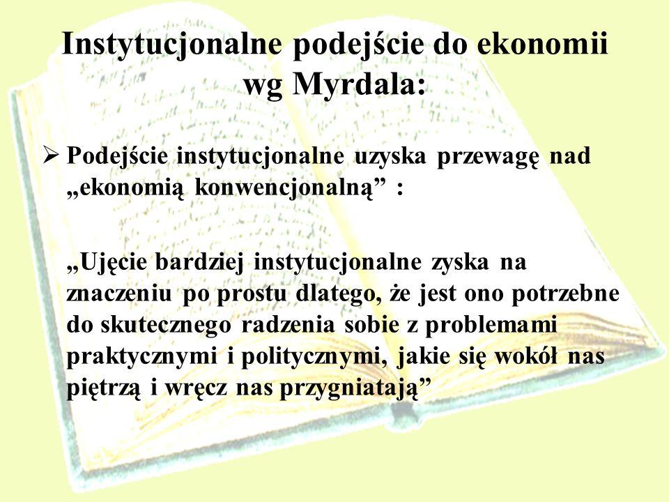 Instytucjonalne podejście do ekonomii wg Myrdala: