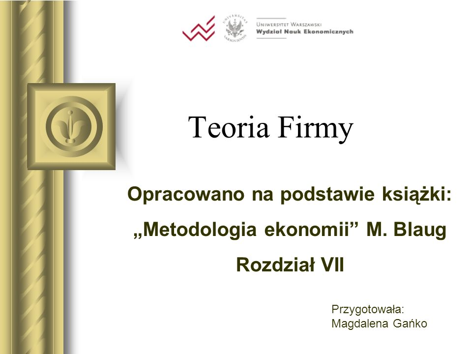 """Opracowano na podstawie książki: """"Metodologia ekonomii M. Blaug"""