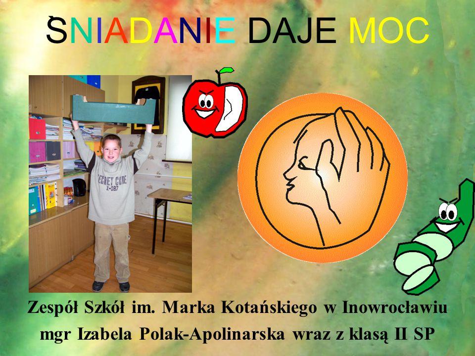 SNIADANIE DAJE MOC ` Zespół Szkół im. Marka Kotańskiego w Inowrocławiu