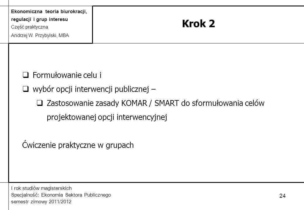 Krok 2 Formułowanie celu i wybór opcji interwencji publicznej –