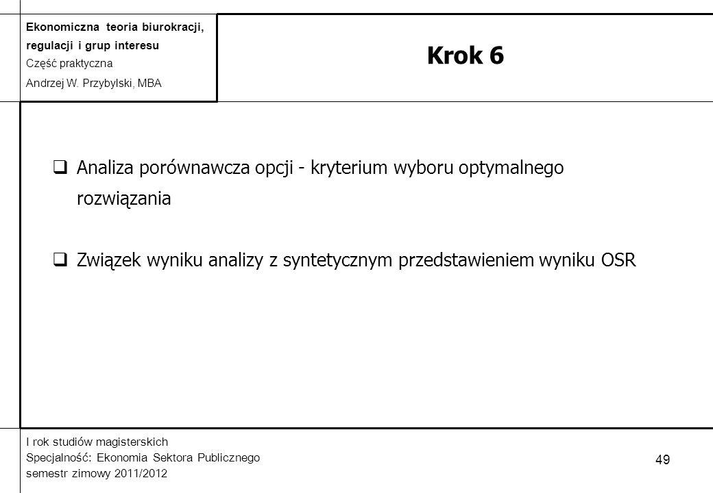 Krok 6 Analiza porównawcza opcji - kryterium wyboru optymalnego rozwiązania.