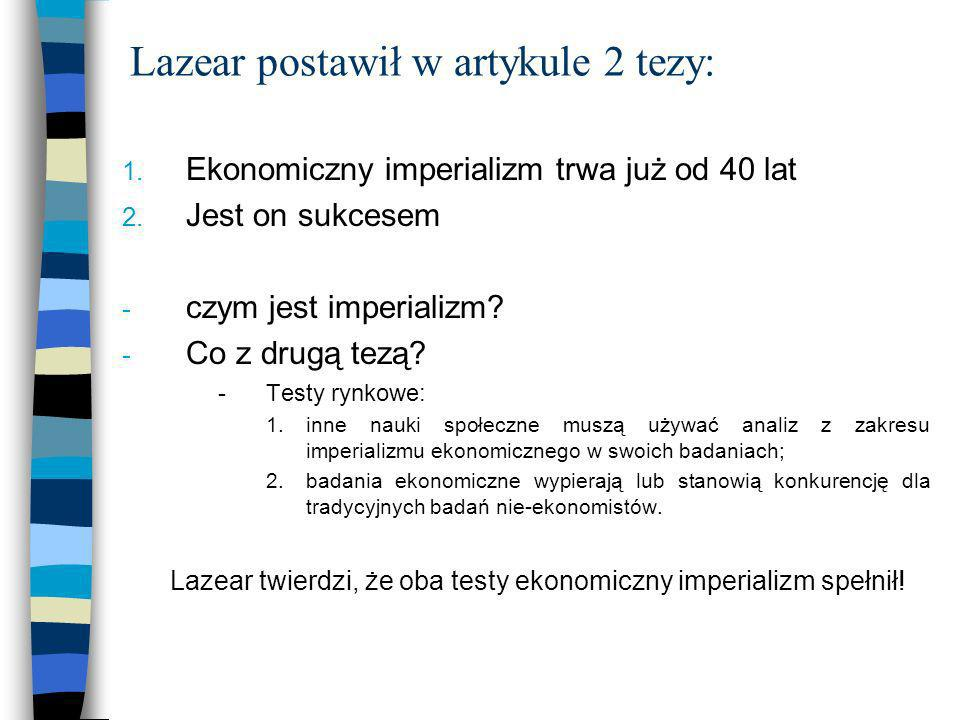 Lazear postawił w artykule 2 tezy: