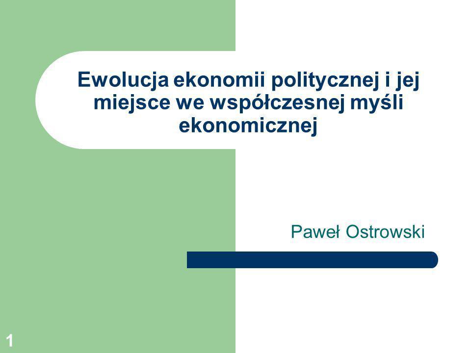 Ewolucja ekonomii politycznej i jej miejsce we współczesnej myśli ekonomicznej