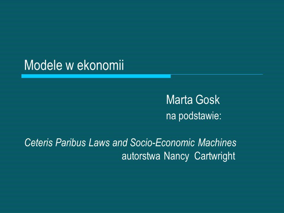 Modele w ekonomii. Marta Gosk
