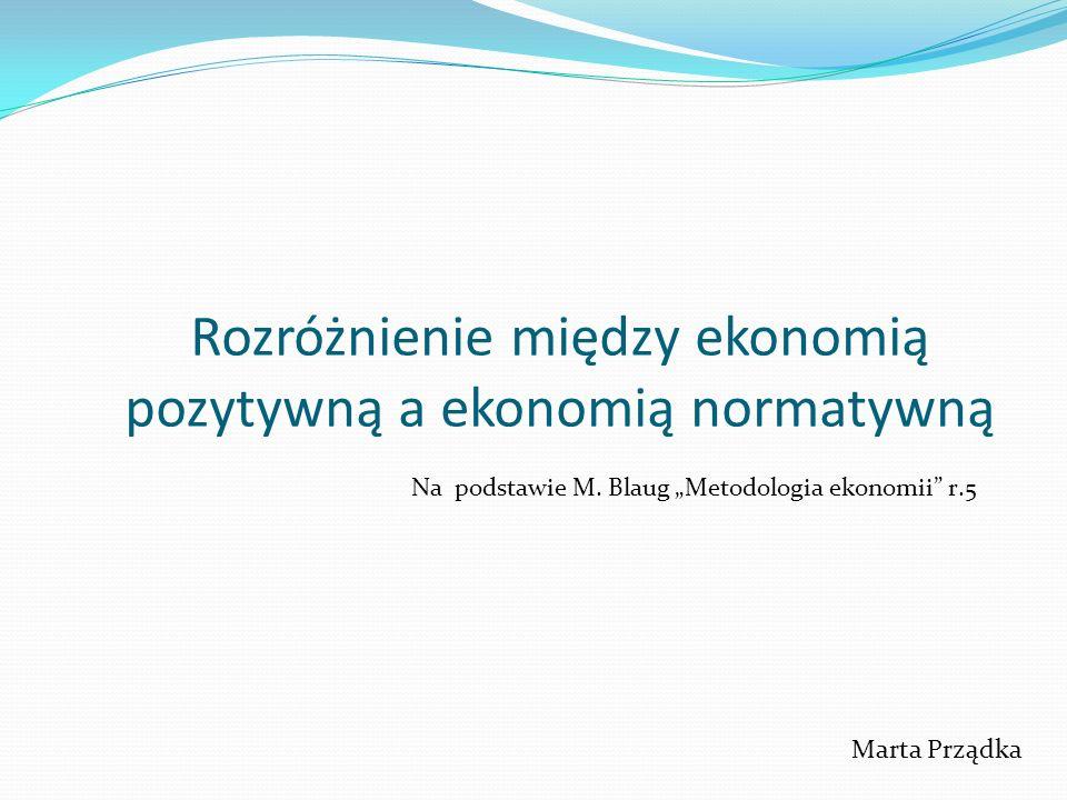 Rozróżnienie między ekonomią pozytywną a ekonomią normatywną