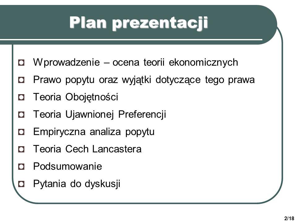 Plan prezentacji ◘ Wprowadzenie – ocena teorii ekonomicznych