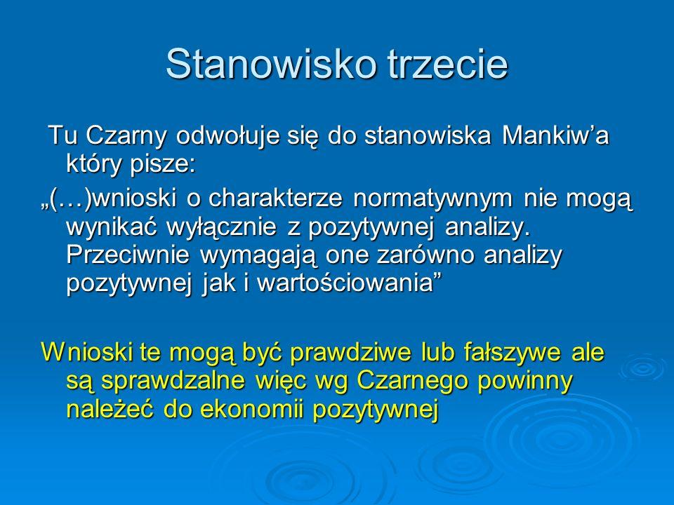 Stanowisko trzecie Tu Czarny odwołuje się do stanowiska Mankiw'a który pisze: