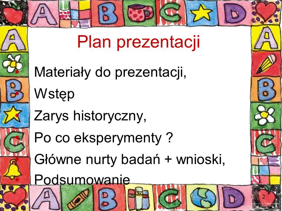 Plan prezentacji Materiały do prezentacji, Wstęp Zarys historyczny,