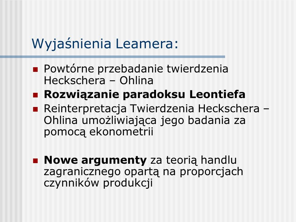 Wyjaśnienia Leamera: Powtórne przebadanie twierdzenia Heckschera – Ohlina. Rozwiązanie paradoksu Leontiefa.