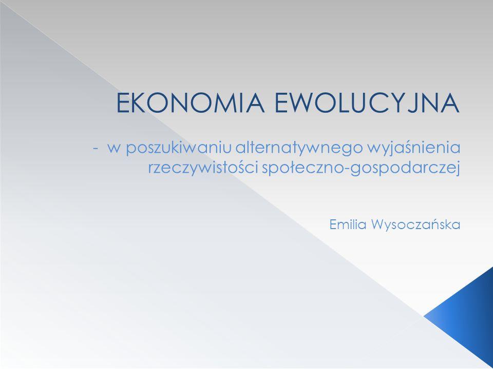 EKONOMIA EWOLUCYJNA - w poszukiwaniu alternatywnego wyjaśnienia