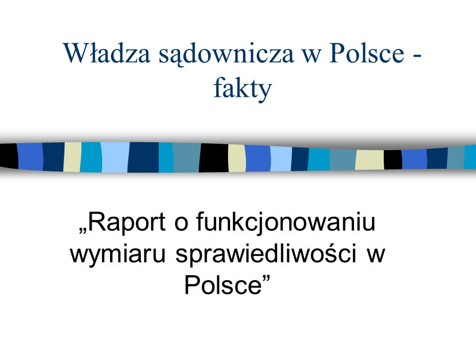 Władza sądownicza w Polsce - fakty