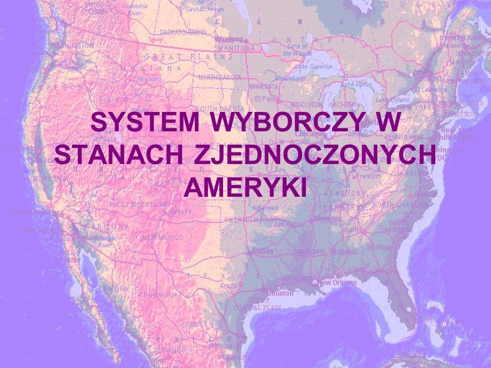 SYSTEM WYBORCZY W STANACH ZJEDNOCZONYCH AMERYKI