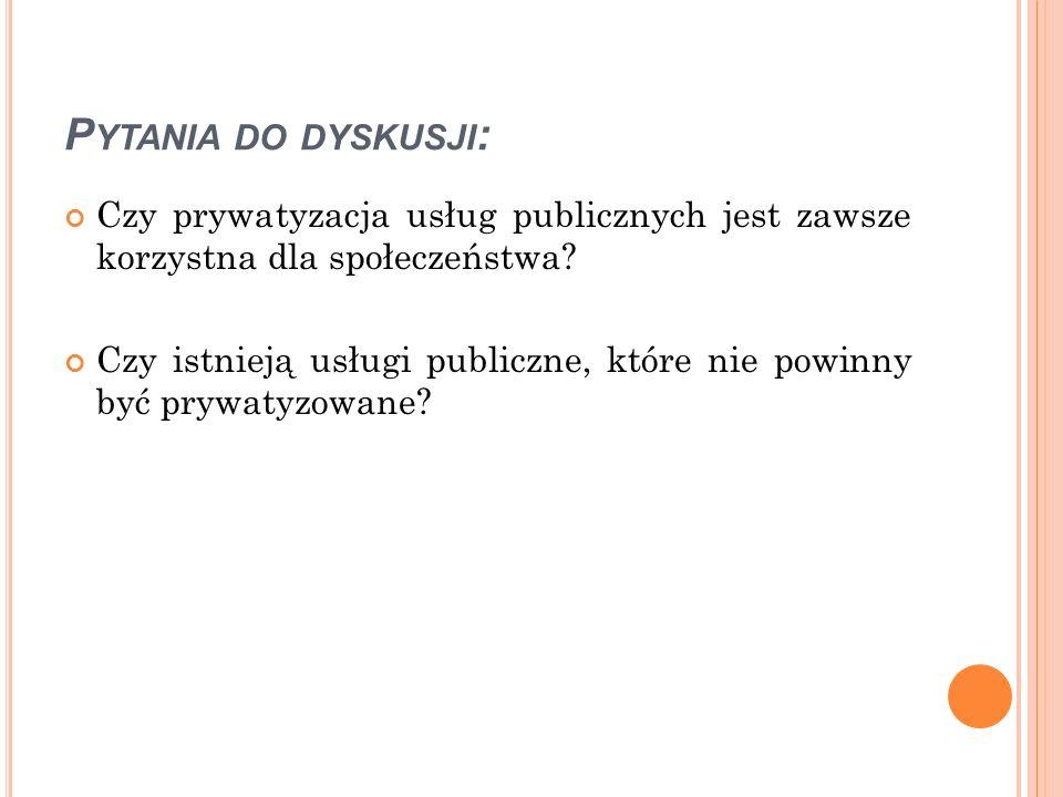Pytania do dyskusji: Czy prywatyzacja usług publicznych jest zawsze korzystna dla społeczeństwa