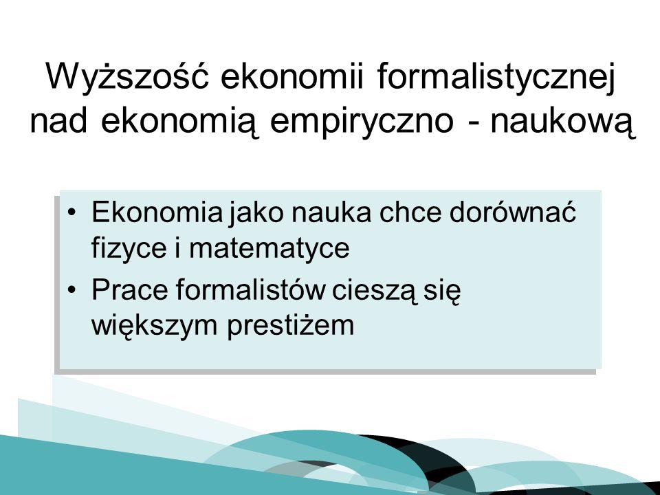 Wyższość ekonomii formalistycznej nad ekonomią empiryczno - naukową