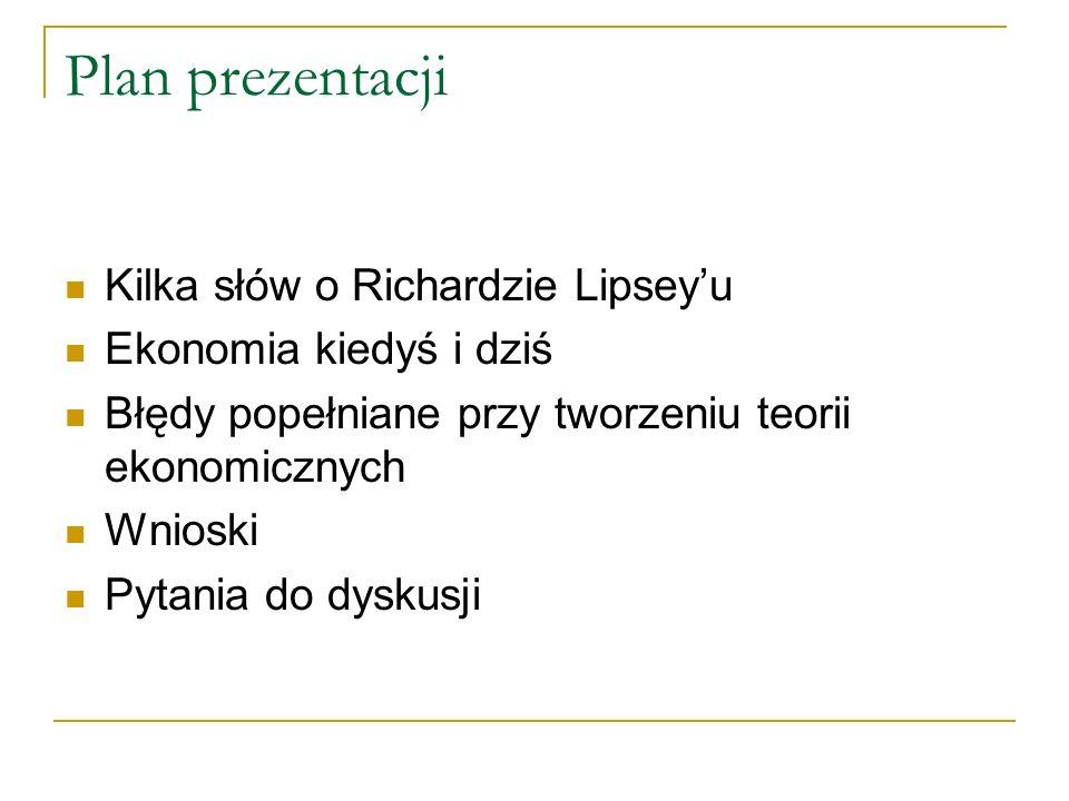 Plan prezentacji Kilka słów o Richardzie Lipsey'u