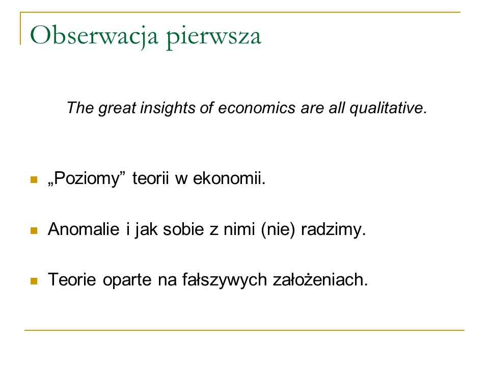 The great insights of economics are all qualitative.