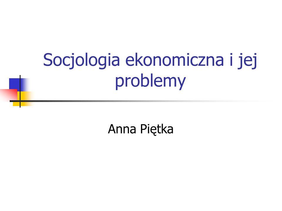 Socjologia ekonomiczna i jej problemy