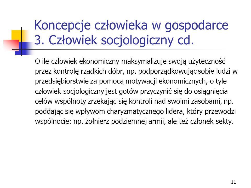 Koncepcje człowieka w gospodarce 3. Człowiek socjologiczny cd.