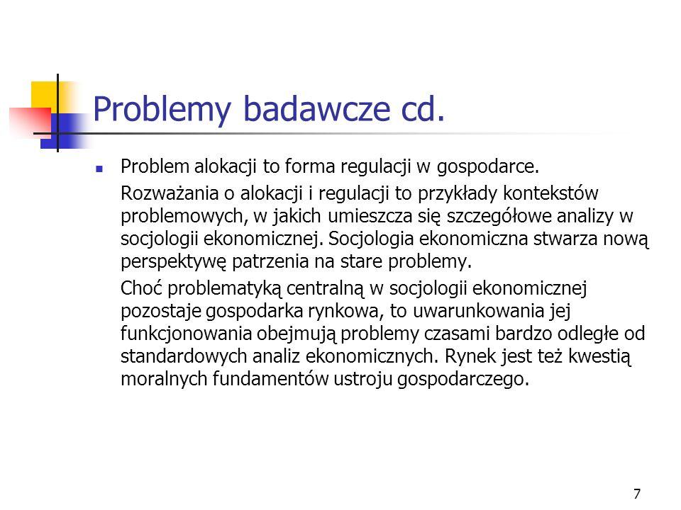 Problemy badawcze cd. Problem alokacji to forma regulacji w gospodarce.