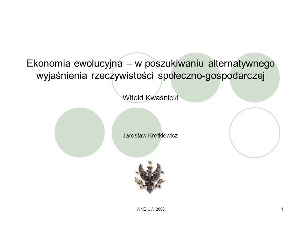 Ekonomia ewolucyjna – w poszukiwaniu alternatywnego wyjaśnienia rzeczywistości społeczno-gospodarczej Witold Kwaśnicki