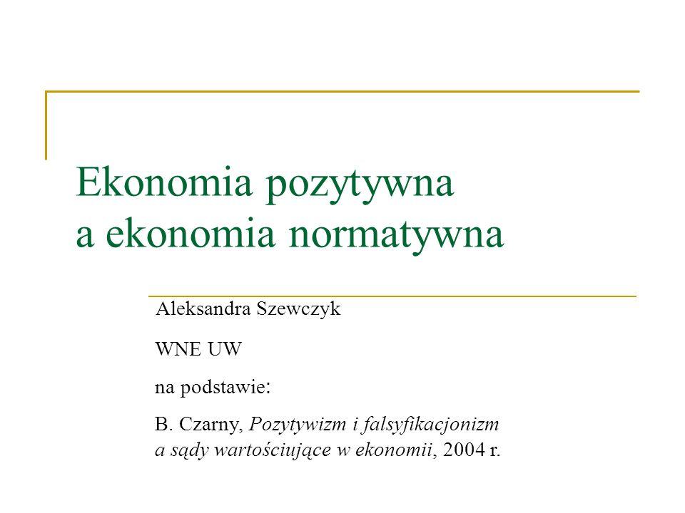 Ekonomia pozytywna a ekonomia normatywna