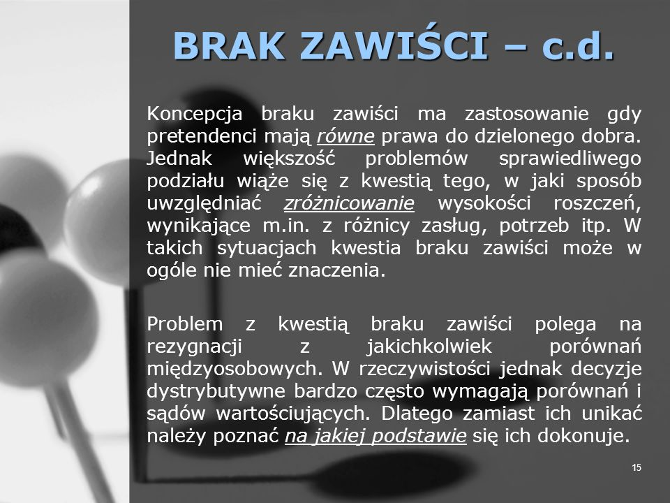 BRAK ZAWIŚCI – c.d.