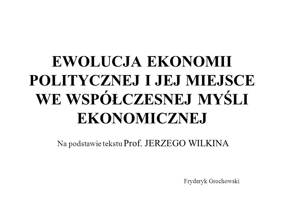 Na podstawie tekstu Prof. JERZEGO WILKINA Fryderyk Grochowski