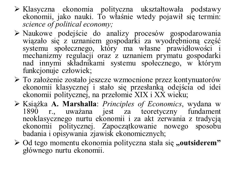 Klasyczna ekonomia polityczna ukształtowała podstawy ekonomii, jako nauki. To właśnie wtedy pojawił się termin: science of political economy;