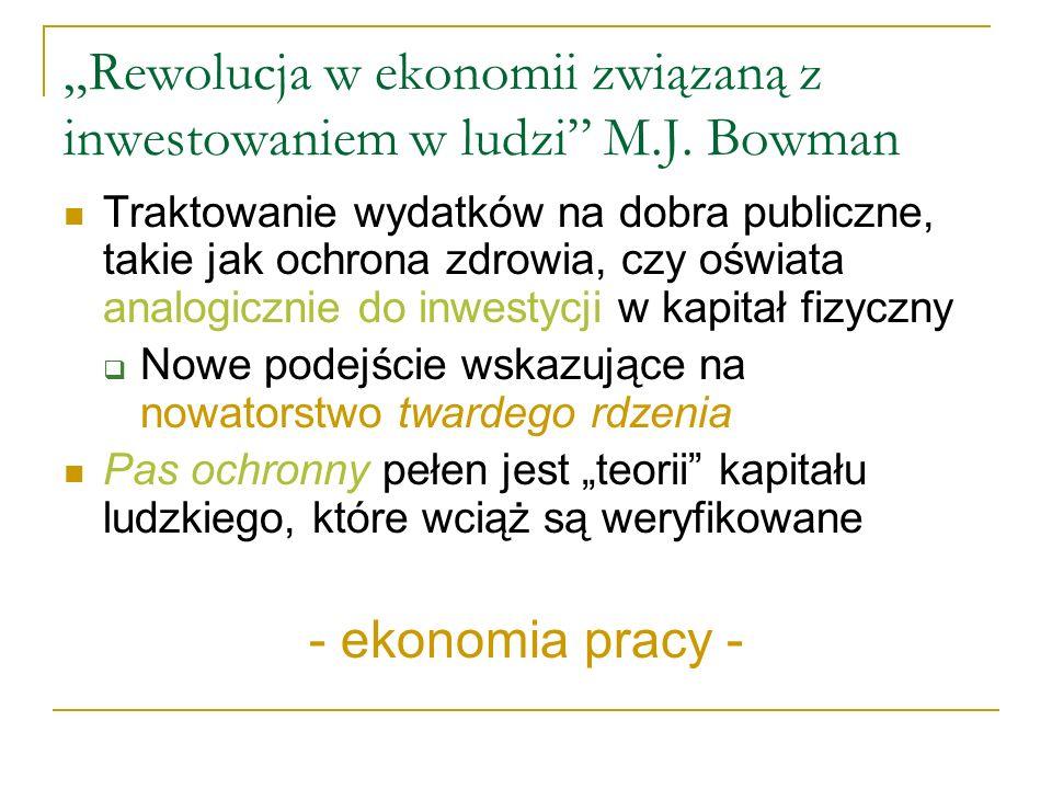 """""""Rewolucja w ekonomii związaną z inwestowaniem w ludzi M.J. Bowman"""