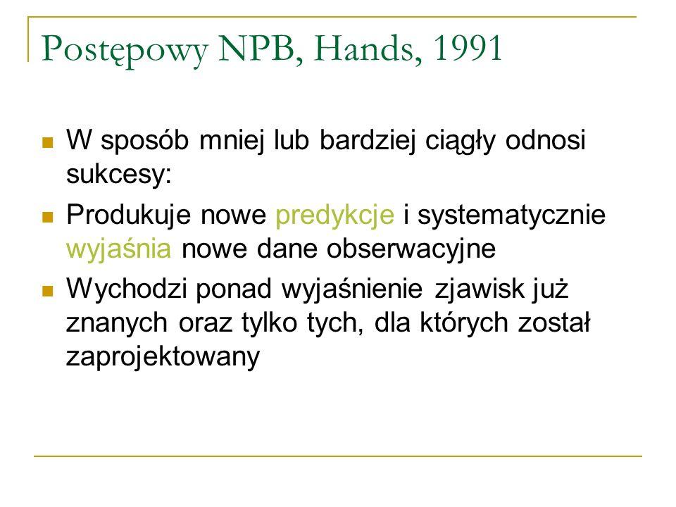 Postępowy NPB, Hands, 1991 W sposób mniej lub bardziej ciągły odnosi sukcesy: