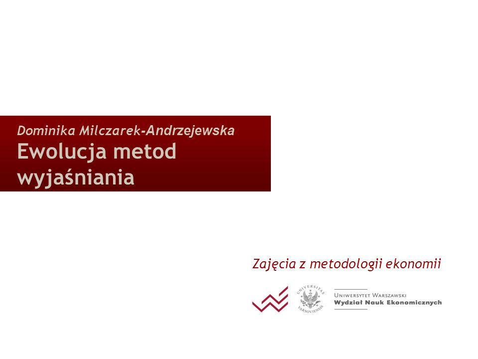 Dominika Milczarek-Andrzejewska Ewolucja metod wyjaśniania