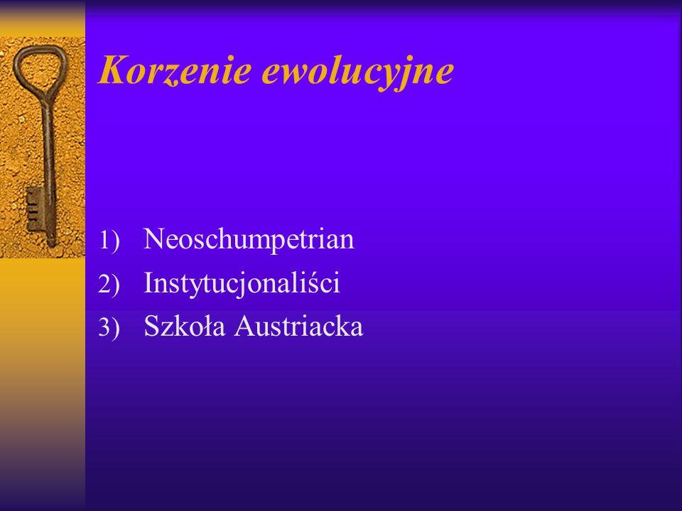 Korzenie ewolucyjne Neoschumpetrian Instytucjonaliści