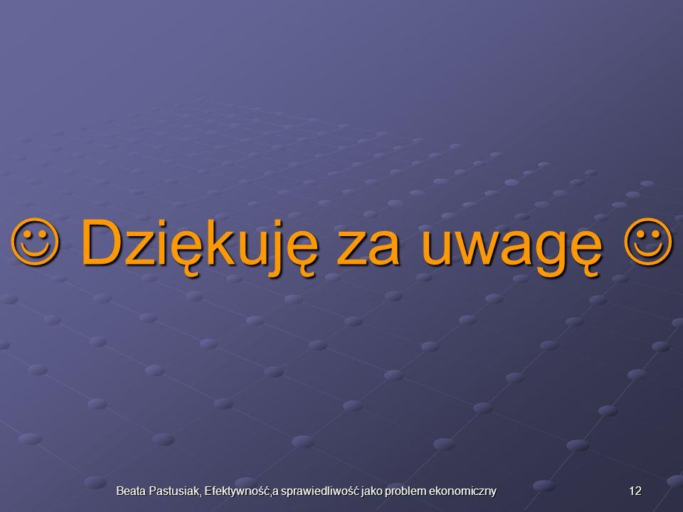 Beata Pastusiak, Efektywność,a sprawiedliwość jako problem ekonomiczny