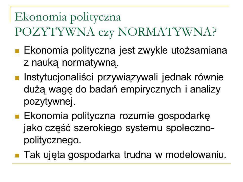 Ekonomia polityczna POZYTYWNA czy NORMATYWNA