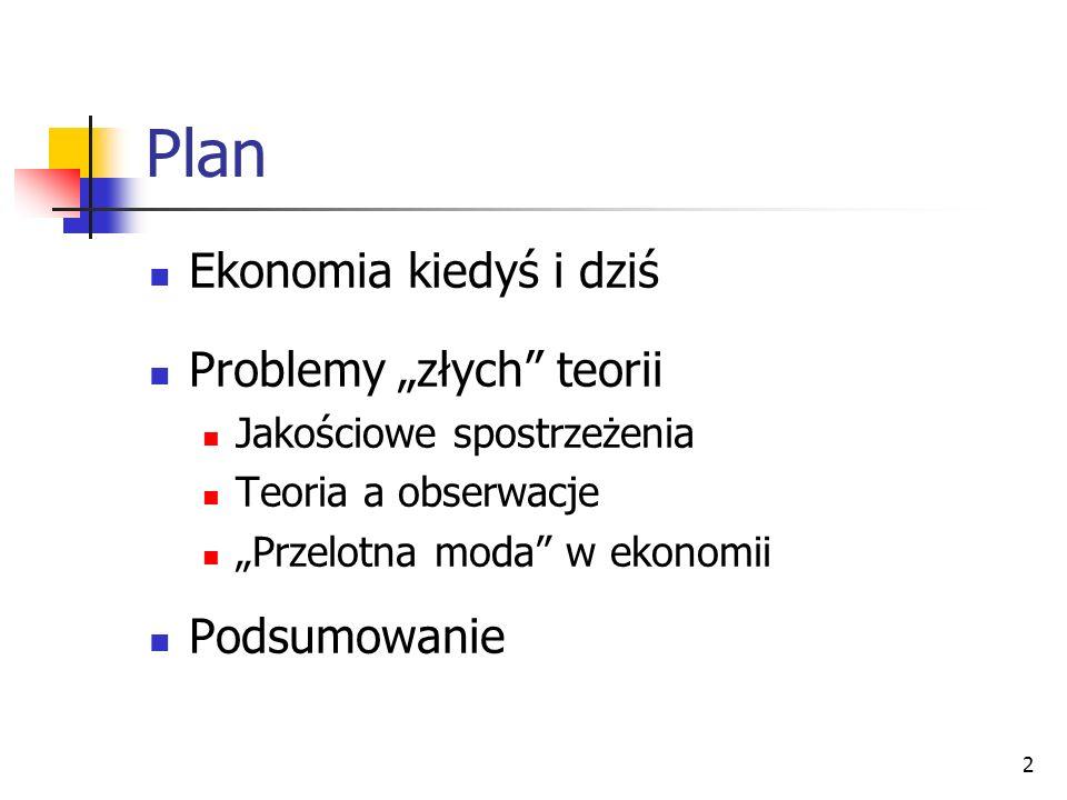 """Plan Ekonomia kiedyś i dziś Problemy """"złych teorii Podsumowanie"""