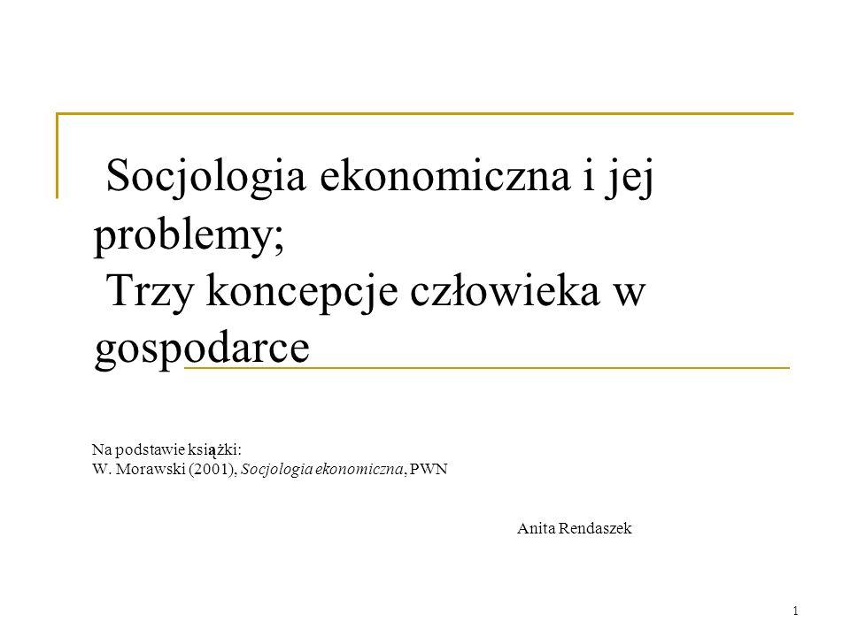 Socjologia ekonomiczna i jej problemy; Trzy koncepcje człowieka w gospodarce