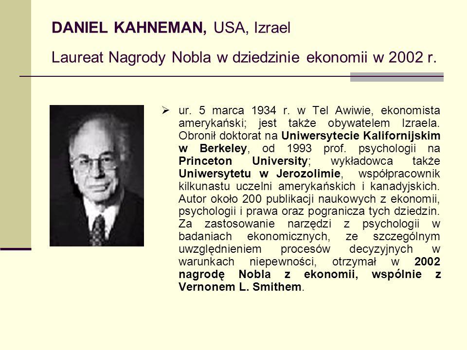 DANIEL KAHNEMAN, USA, Izrael Laureat Nagrody Nobla w dziedzinie ekonomii w 2002 r.