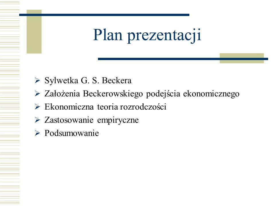 Plan prezentacji Sylwetka G. S. Beckera