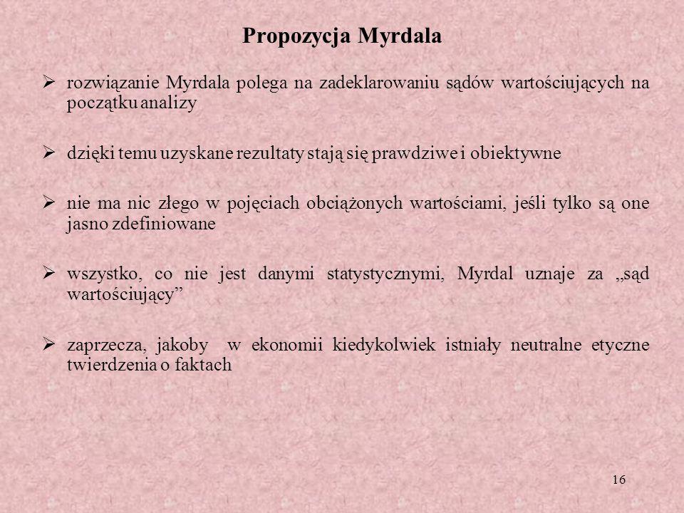 Propozycja Myrdala rozwiązanie Myrdala polega na zadeklarowaniu sądów wartościujących na początku analizy.