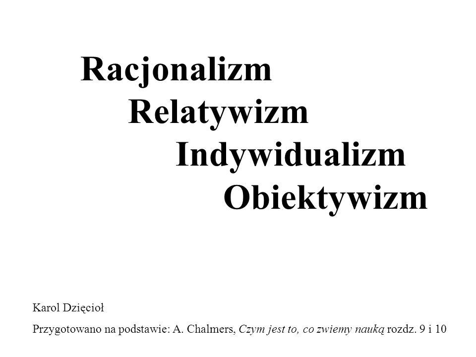Racjonalizm Relatywizm Indywidualizm Obiektywizm