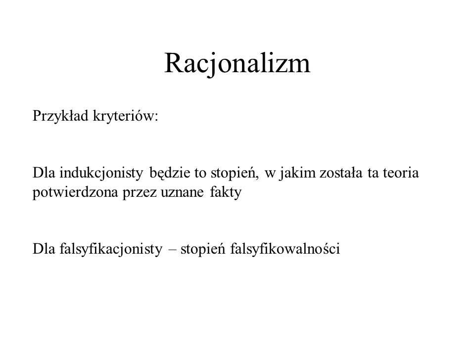 Racjonalizm Przykład kryteriów: